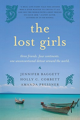 The Lost Girls By Baggett, Jennifer/ Corbett, Holly C./ Pressner, Amanda