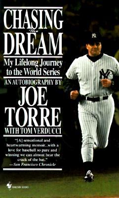 Chasing the Dream By Torre, Joe/ Verducci, Tom
